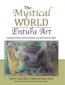 The Mystical World of Entura Art: Connecting with Spirit Via Intuitive Art