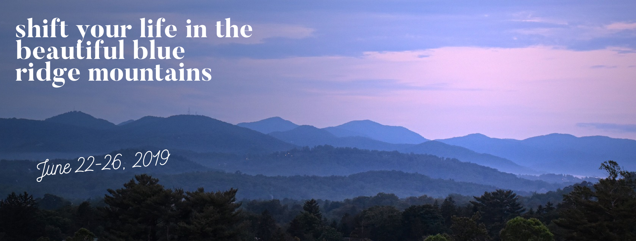 shift your life in blue ridge mountains art of living center June 2019